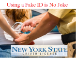 Using A Fake ID Is No Joke